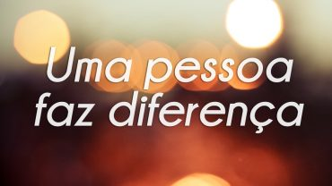 uma_pessoa_faz_diferenca-2