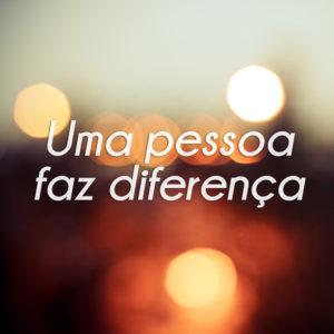 Uma pessoa faz diferença