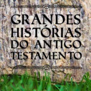 Grandes histórias do antigo testamento