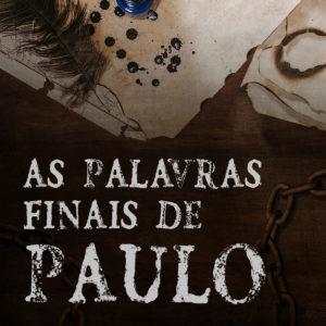 As palavras finais de Paulo